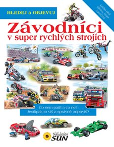 Závodníci v super rychlých strojích - Hledej a objevuj