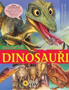Dinosauři - Ztracený svět - Dětská encyklopedie pravěkého světa - 2. vydání