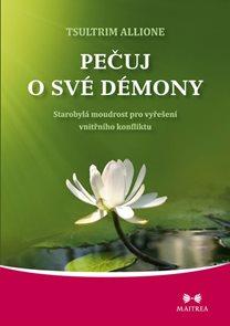 Pečuj o své démony - Starobylá moudrost pro vyřešení vnitřního konfliktu