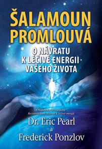 Šalamoun promlouvá - O návratu k léčivé energii vašeho života