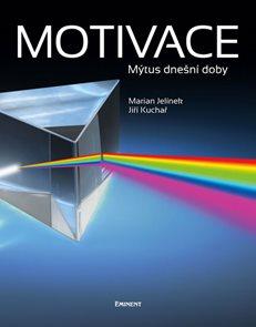 Motivace - Mýtus naší doby
