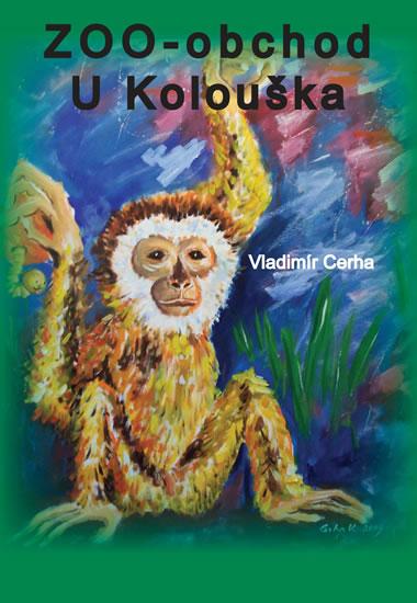 Zoo - obchod U Kolouška - Cerha Vladimír - 14,5x20,5