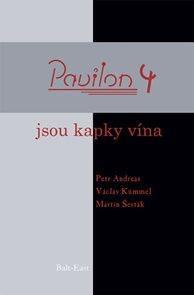 Pavilon 4 - Jsou kapky vína