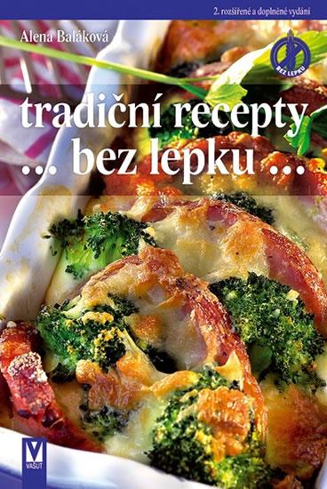 Tradiční recepty bez lepku - Baláková Alena - 16,2x24,3