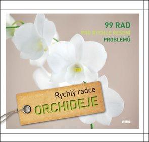 Orchideje - Rychlý rádce: 99 rad pro rychlé řešení problémů