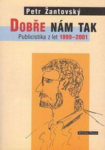 Dobře nám tak - Publicistika z let 1999-2001