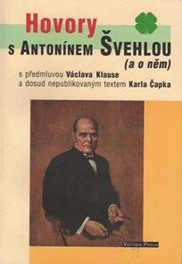 Hovory s Antonínem Švehlou (a o něm)