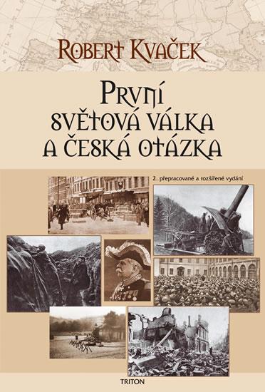 První světová válka a česká otázka - 2. vydání - Kvaček Robert - 16,4x24