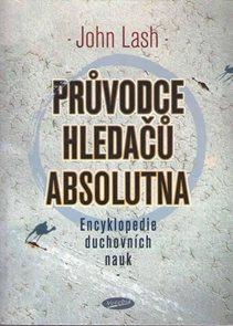 Průvodce hledačů absolutna - Encyklopedie duchovních nauk