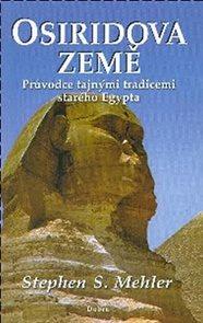 Osiridova země - Průvodce tajnými tradicemi starého Egypta