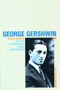 George Gershwin - Životopis ve fotografiích, textech a dokumentech