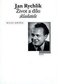 Jan Rychlík - Život a dílo skladatele