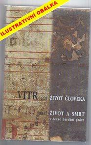 Vítr jest život člověka aneb život a smrt v české barokní próze
