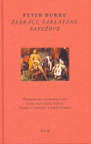 Žebráci, šarlatáni, papežové - Historická antropologie raně novověké Itálie; Eseje o vnímání a komun