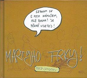 Martyho frky! 1