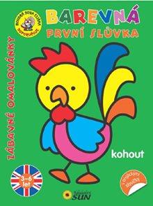 Kohout - Barevná první slůvka s anglickými slovíčky - Zábavné omalovánky