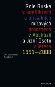 Role Ruska v konfliktech a oficiálních mírových procesech v Abcházii a Jižní Osetii v letech 1991–20