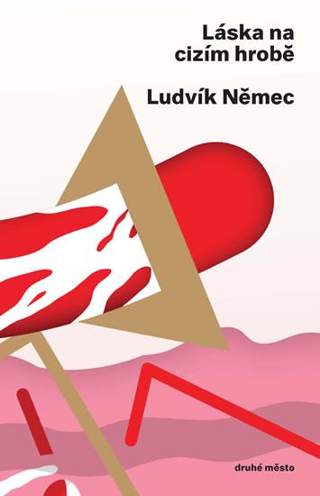 Láska na cizím hrobě - Němec Ludvík - 13x19,4