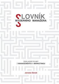 Slovník moderního manažera - Základní pojmy z marketingu a managementu