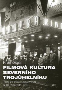 Filmová kultura severního trojúhelníku - Filmy, kina a diváci Československa, NDR a Polska, 1945-196