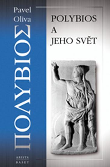 Polybios a jeho svět - Oliva Pavel - 15,7x23,7