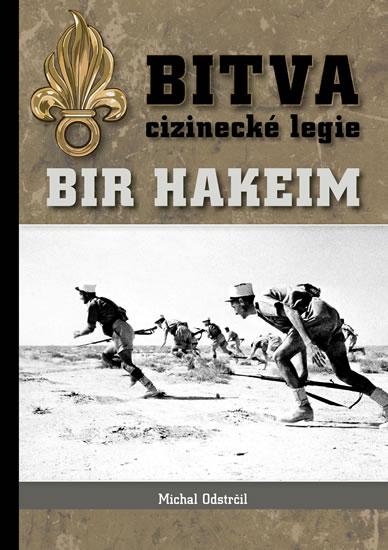 Bitva cizinecké legie: Bir Hakeim - Odstrčil Michal - 15,3x21,6