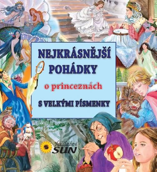 Nejkrásnější pohádky o princeznách s velkými písmeny - neuveden - 22,5x22,9