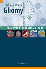 Gliomy - Současná diagnostika a léčba
