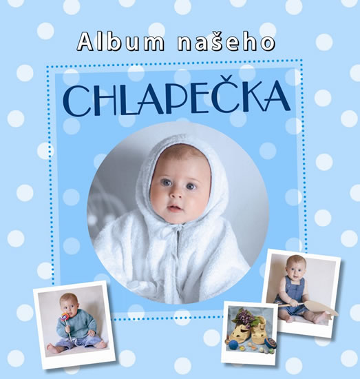 Album našeho chlapečka - neuveden - 24,7x25,7