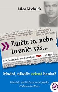 Zničte to, nebo to zničí vás... - Modrá, nikoli zelená banka?