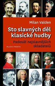 Sto slavných děl klasické hudby - Padesát nejslavnějších skladatelů