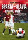 Sparta – Slavia, Rivalové navěky - Bitvy nejslavnějších českých fotbalových klubů na hřišti i v záku