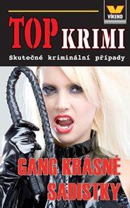 Top krimi - Gang krásné sadistky
