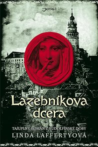 Lazebníkova dcera - Tajuplný historický román z rudolfinského období