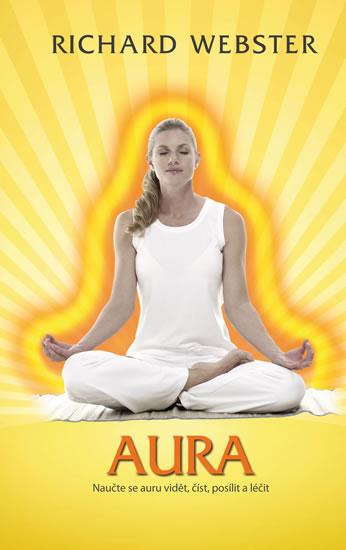 Aura - Naučte se auru vidět, číst, posílit a léčit - Webster Richard - 13,3x20,7