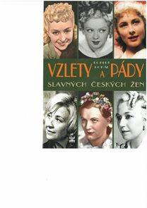 Vzlety a pády slavných českých žen