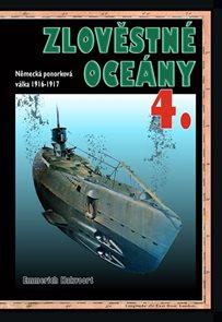 Zlověstné oceány 4. - Německá ponorková válka 1916-1917