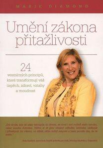 Umění zákona přitažlivosti - 24 vesmírných principů, které transformují váš úspěch, zdraví, vztahy a