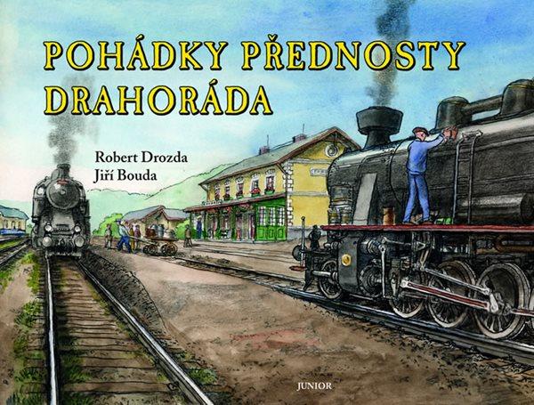 Pohádky přednosty Drahoráda - Drozda Robert, Bouda Jiří - 19,7x25,7, Sleva 13%