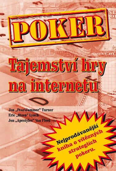 Poker - Tajemství hry na internetu - Turner a kolektiv Jon - 15,1x21,5