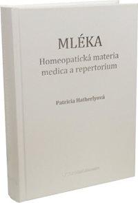 Mléka - Homeopatická materia medica a repertorium