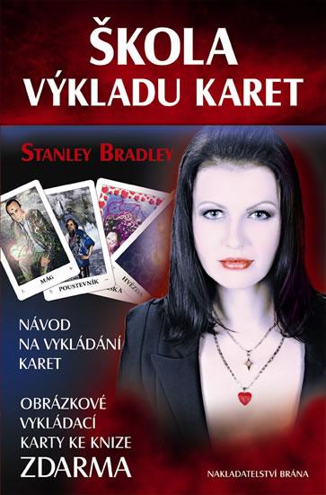 Škola výkladu karet - Návod na vykládání karet + Obrázkové vykládací karty zdarma - Bradley Stanley - 13,7x20,5