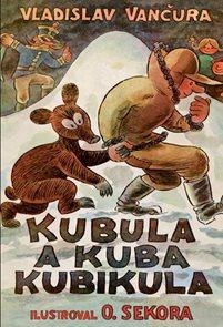 Kubula a Kuba Kubikula - s ilustracemi Ondřeje Sekory