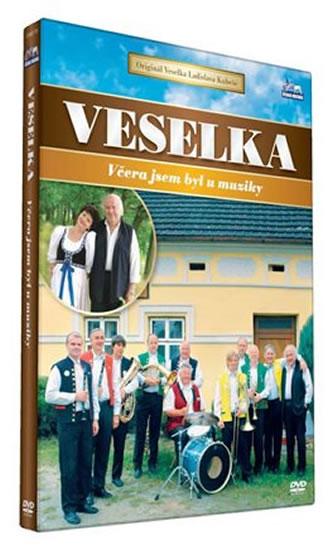 Veselka - Včera jsem byl u muziky - DVD - neuveden - 13,7x19,2