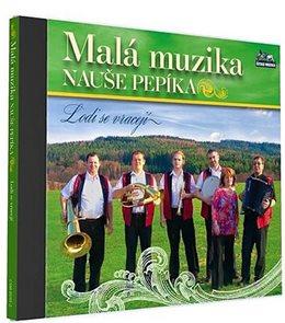 Malá muzika Nauše Pepíka - Lodi se vracejí - 1 CD