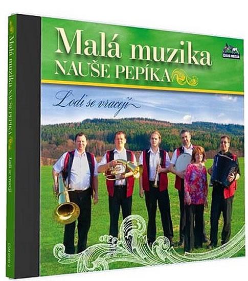 Malá muzika Nauše Pepíka - Lodi se vracejí - 1 CD - neuveden - 12,5x14,2