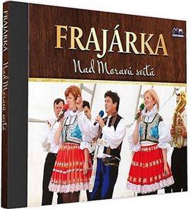 Frajarka - Nad Moravou svítá - 2 CD