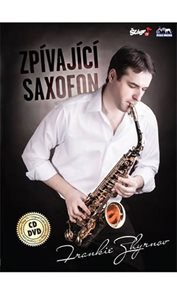 Frankie Zhyrnov - Zpívající saxofon - CD+DVD