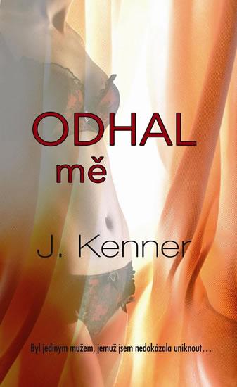 Odhal mě (Série Stark Trilogy 1) - Kenner J. - 13x20,1