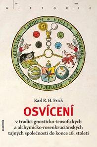 Osvícení v tradici gnosticko-teosofických a alchymicko-rosenkruciánských tajných společností do konc